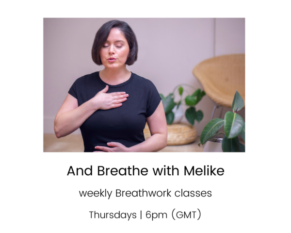 And Breathe with Melike - weekly Breathwork Classes on Thursdays
