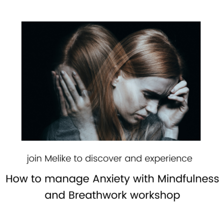 How to manage Anxiety with Mindfulness and Breathwork